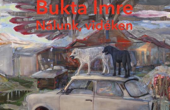 Bukta Imre – nálunk vidéken kiállítás